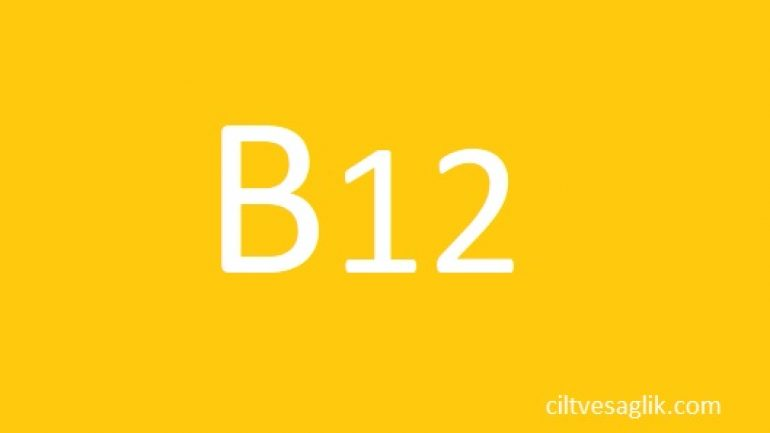 B12 vitamini nedir ve faydaları